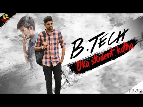 b.tech-:-oka-student-katha-||-new-telugu-short-film-||-directed-by-sumanth-||-2019