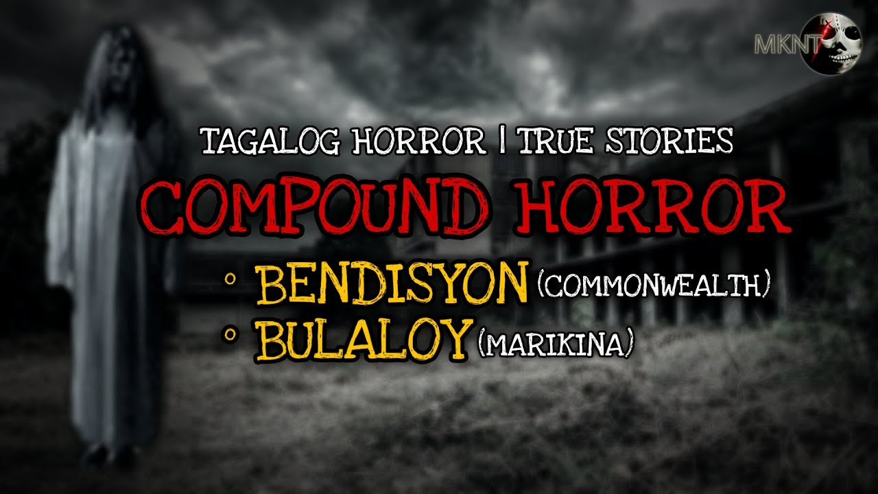 COMPOUND HORROR STORIES | Tagalog True Stories