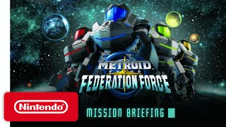 Metroid Prime: Federation Force - Mission Briefing