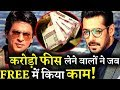 Bollywood Stars That Did Films FREE OF COST