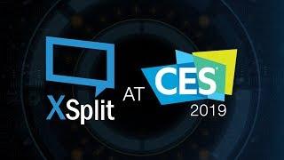 CES 2019 with the XSplit Crew