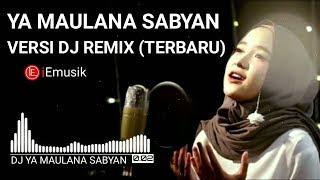 DJ REMIX YA MAULANA FULL BASS PALING TOP - VERSI NISSA SABYAN (TERBARU)