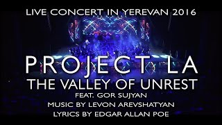 THE VALLEY OF UNREST by Project LA live