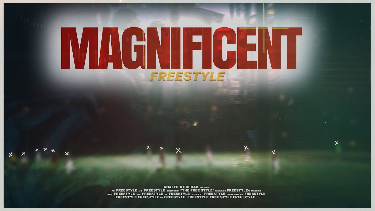 Download Khaled X Shehab - Magnificent (Freestyle)