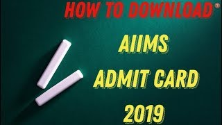 How To  Download AIIMS Admit Card 2019