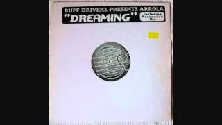 Ruff Driverz Presents Arrola - Dreaming (Percussion mix)