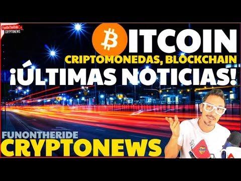¡BITCOIN ÚLTIMA HORA! CRIPTONOTICIAS /FUNONTHERIDE