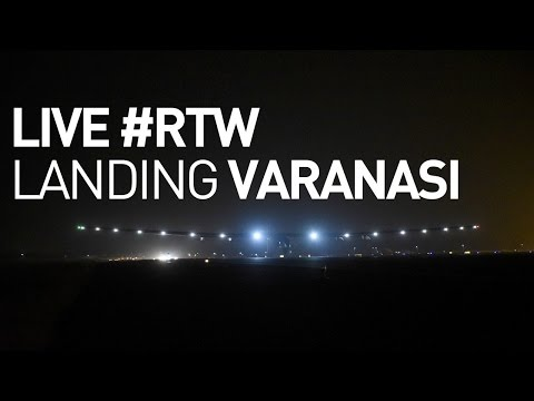 Live: Solar Impulse Airplane - Landing In Varanasi - RTW Attempt