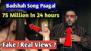 """Badshah New Song """"Paagal""""   PAAGAL Views Fake Or Real ? The Final Fact  """