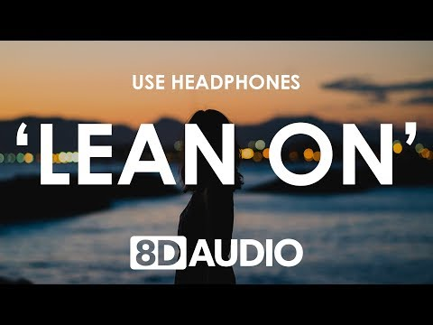 Major Lazer & DJ Snake - Lean On 8D  🎧 feat MØ