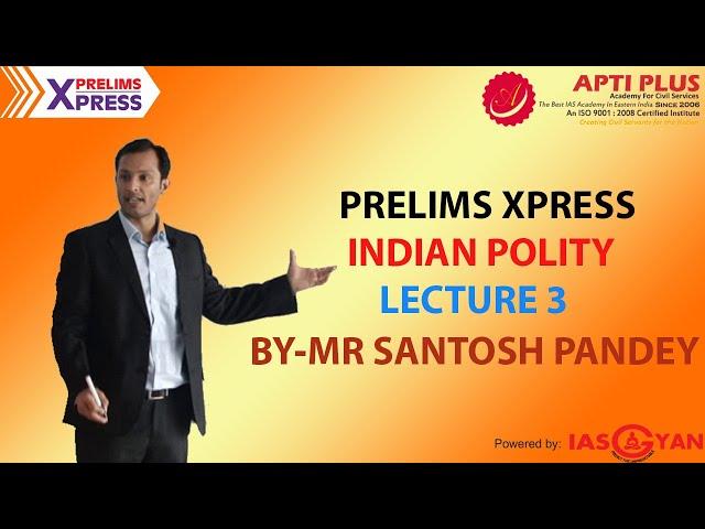PRELIMS XPRESS ! POLITY ! LECTURE 3 (2019)