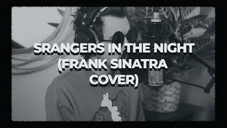 Fifth Lucky Dragon: Strangers in the Night (Frank Sinatra Cover)
