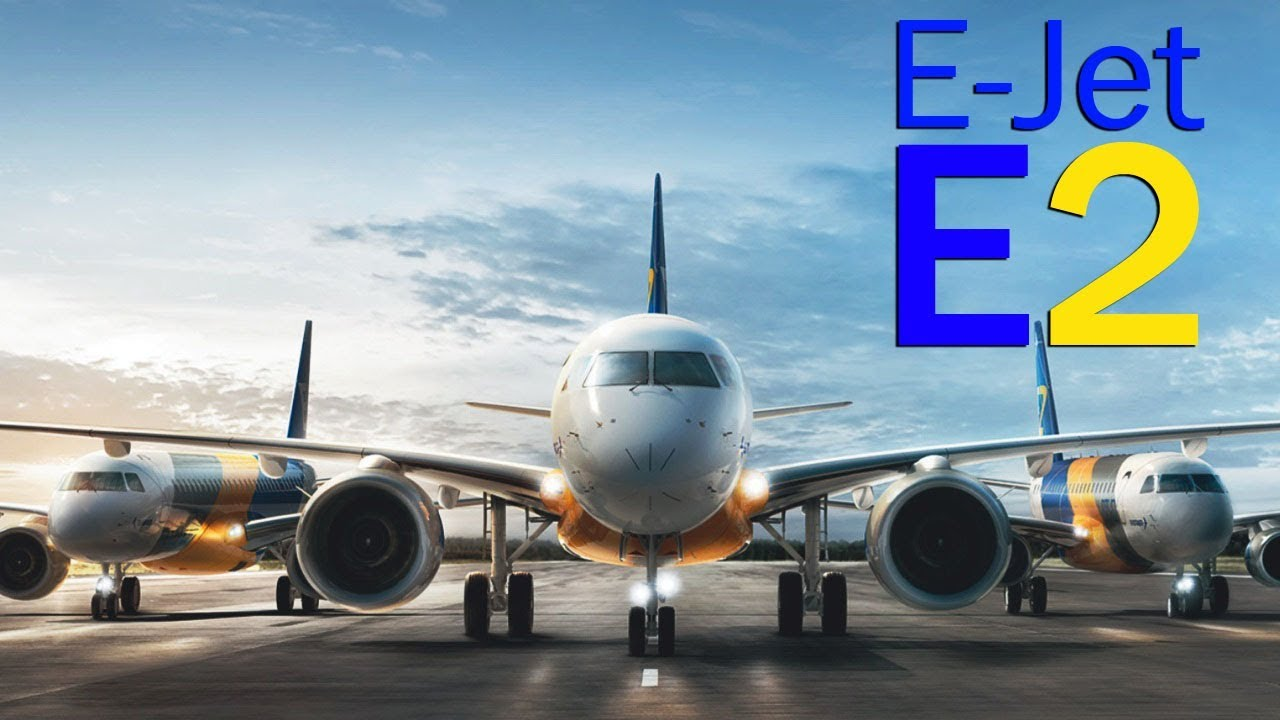 Embraer E-Jet E2 - a new generation of leaders - YouTube