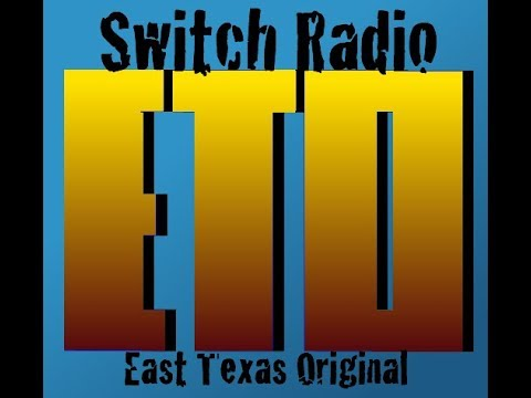 SWITCH Radio East Texas Original Episode 2
