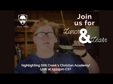 Lunch & Learn - Still Creek Christian Academy
