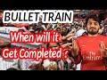 Mumbai-Ahmedabad BULLET TRAIN Progress 2019 Latest  || बुलेट ट्रैन प्रोजेक्ट कितना बना ?