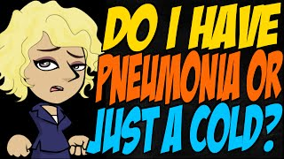 Do I Have Pneumonia or Just a Cold?