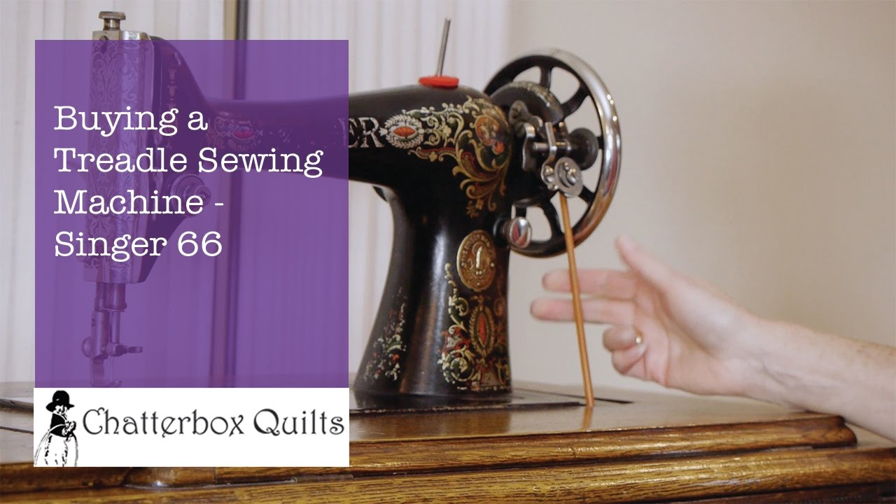 Buying a Treadle Sewing Machine - Singer 66
