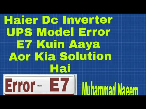 Haier Dc Inverter UPS Model AC  Error E7 Tracing And Troubleshoting Method In Urdu/H Muhammad Naeem