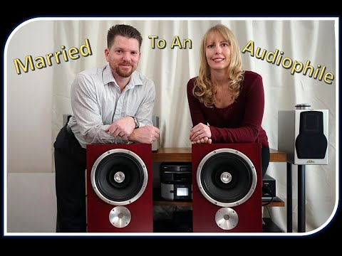 Married to an Audiophile: Getting the female perspective of the Audiophile World