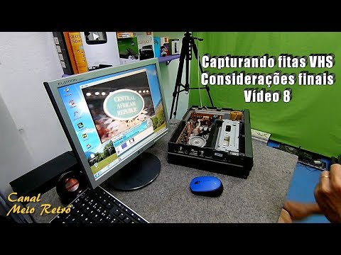 Capturando fitas VHS - Considerações finais - Vídeo 8
