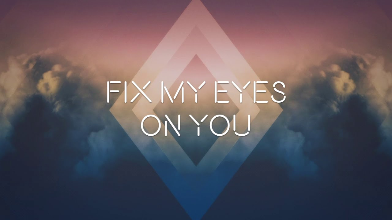 Fix My Eyes, For King & Country