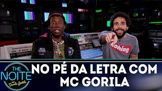 No pé da letra: Mc Gorila - EP. 11   The Noite (17/10/18)