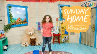 Sunday at Home for Preschoolers | July 18, 2021