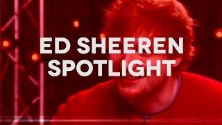 Spotlight: Ed Sheeran