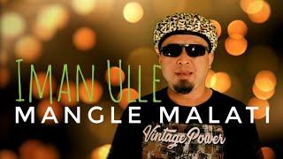Iman Ulle - Mangle Malati