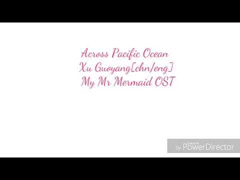 Ost lyrics My Mr. Mermaid - Across Pacific Ocean by Xu Guoyang
