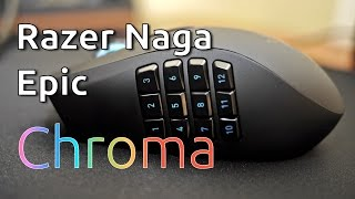 Razer Naga Epic Chroma Quick Review