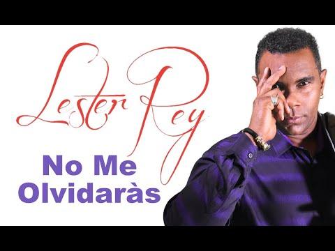 No Me Olvidaràs - Lester Rey (Lyric Video)
