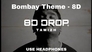 Bombay Theme  8D - A.R.Rahman (8D DROP TAMIZH)