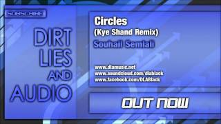 Souhail Semlali - Circles (Kye Shand Remix) Out Now!