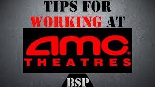 Working For AMC Theatres | Tips For Success