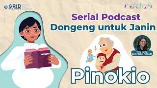 Serial Podcast Dongeng Untuk Janin: Pinokio Si Boneka Kayu