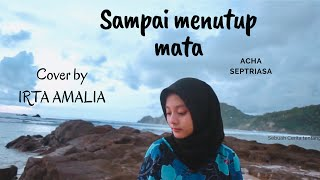 Download lagu Acha Septriasa - Sampai Menutup Mata Cover by : #Irta amalia