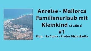 Anreise - Mallorca Familienurlaub mit Kleinkind (2 Jahre) #1 - Flug - Sa Coma - Protur Vista Badia