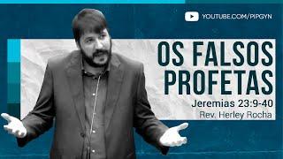 Os Falsos Profetas -  Jeremias 23:9-40 | Rev. Herley Rocha