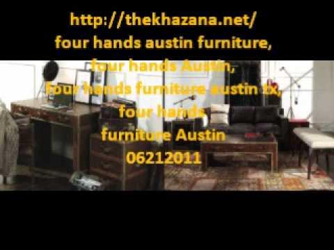 Four Hands Austin Furniture, Four Hands Austin, Four Hands Furniture Austin  Tx 06212011.wmv