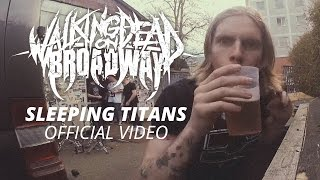 Walking Dead On Broadway - Sleeping Titans (Official Video)