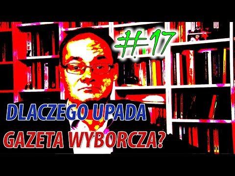 Dlaczego upada Gazeta Wyborcza? Moje spostrzeżenia. WV#17