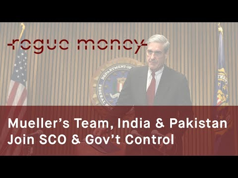 Rogue Mornings - Mueller's Team,  India and Pakistan join SCO & Gov't Control (06/15/2017)