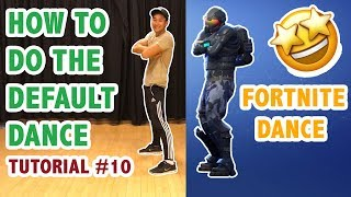 How To Do The Fortnite Default Dance In Real Life (Dance Tutorial #10) | Learn How To Dance