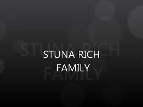 STUNA NEW 2017 RICH FAMILY