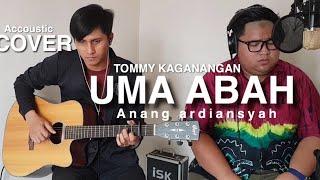 Uma abah - anang ardiansyah Cover (accoustic version ) by Tommy kaganangan lagu banjar