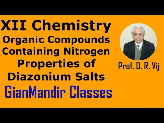 XII Chemistry | Organic Compounds Containing Nitrogen | Properties of Diazonium Salts by Gaurav Sir