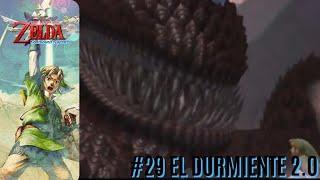 #29 THE LEGEND OF ZELDA - SKYWARD SWORD || EL DURMIENTE 2.0