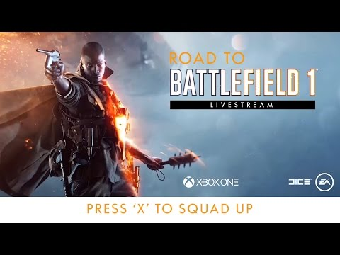 Road to Battlefield 1 - Press 'X' to Squad Up